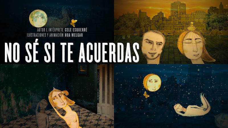 Celestino Esquerré - ¨No sé si te acuerdas¨ - Dibujo Animado / Videoclip - Directora: Hoa Melgar. Portal Del Vídeo Clip Cubano