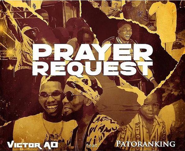 New Music - Victor AD - 'Prayer Request' ft. Patoranking