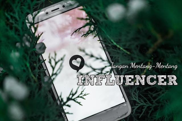 Jangan Mentang-Mentang Influencer