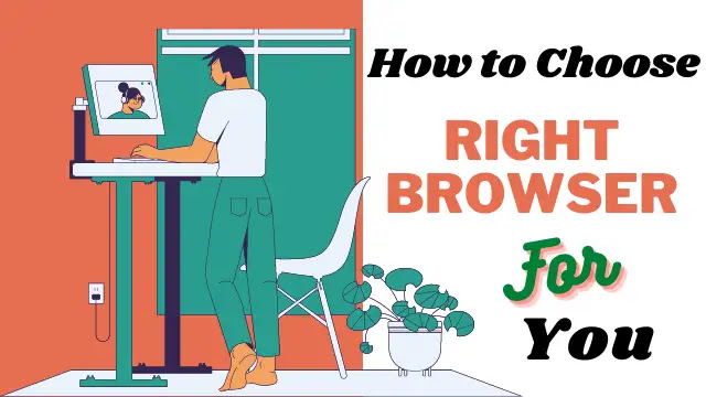 How to Choose the Right Browser for You