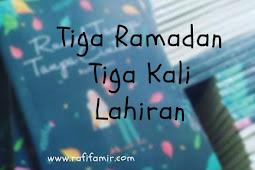 Tiga Ramadan Tiga Kali Lahiran