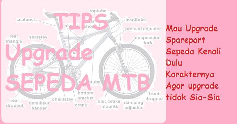 Tips Upgrade Sepeda MTB (Mountain Bike) untuk pemula