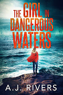 The Girl in Dangerous Waters (Emma Griffin FBI Mystery Book 8) - a thrilling mystery suspense by A.J. Rivers