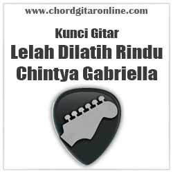 Chord Lelah Dilatih Rindu Chintya Gabriella