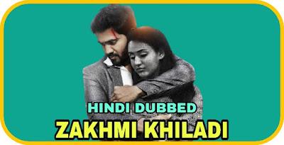 Zakhmi Khiladi Hindi Dubbed Movie