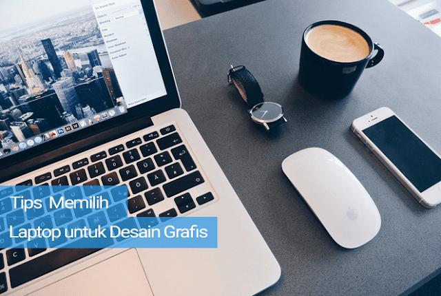 Tips Memilih Laptop untuk Desain Grafis
