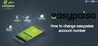 How to change easypaisa account number