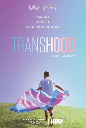 VER ONLINE Y DESCARGAR: Transhood - DOCUMENTAL TRANS - EEUU - 2020 en PeliculasyCortosGay.com