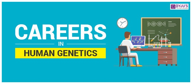 Careers in Human Genetics