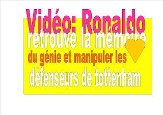 Vidéo: Ronaldo retrouve la mémoire du génie et manipuler les défenseurs de tottenham