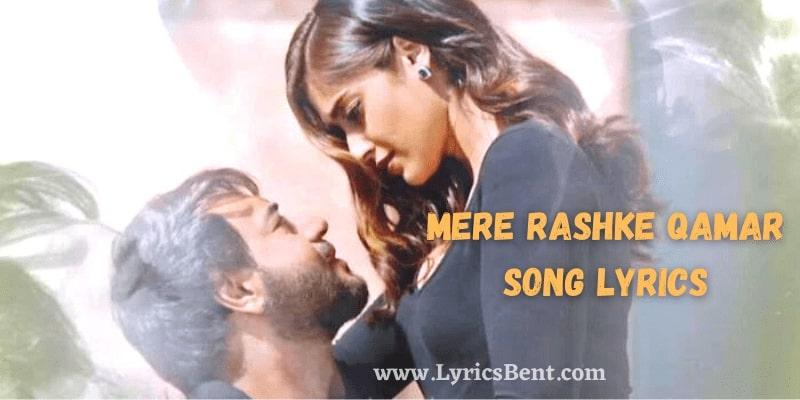 Mere Rashke Qamar Song Lyrics