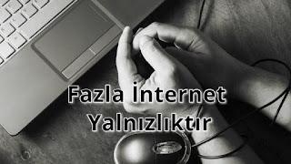 Fazla İnternet Yalnızlıktır