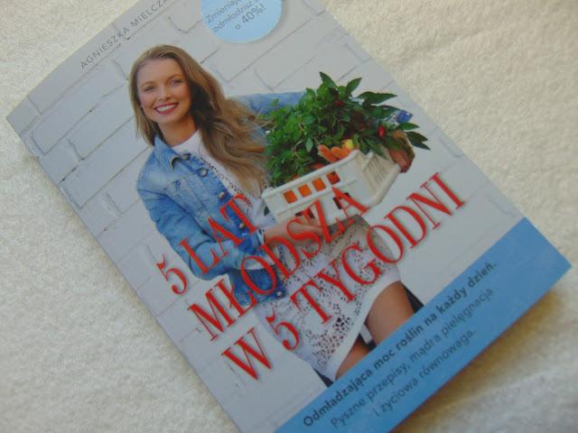 5 Lat młodsza w 5 tygodni - Agnieszka Mielczarek - Wydawnictwo EDIPRESSE Książki