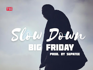 [Music] Big Friday - Slow Down