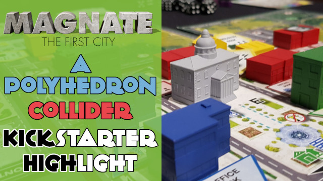 Kickstarter Highlight Magnate The First City Building Board Game