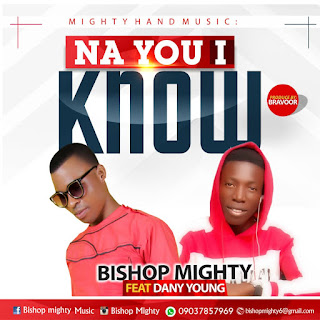 BISHOP MIGHTY FT DANNY YOUNG - NA YOU I KNOW