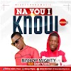 Bishop Mighty  FT DANNY YOUNG - NA YOU MP3
