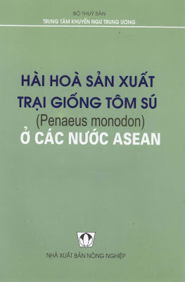 [EBOOK] HÀI HÒA SẢN XUẤT TRẠI GIỐNG TÔM SÚ (Penaeus monodon) Ở CÁC NƯỚC ASEAN, NGUYỄN QUỐC VIỆT ET AL., NXB NÔNG NGHIỆP