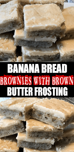 #BANANABREAD #BROWNIES WITH BROWN BUTTER FROSTING
