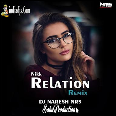 Relation Nikk dj Naresh Nrs