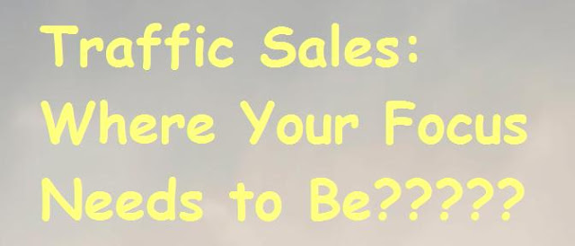 Traffic Sales: Where Your Focus Needs to Be