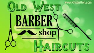 Kristin Holt | Old West Barber Shop Haricuts