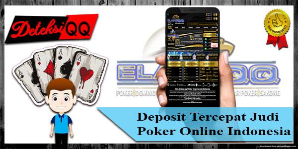 Deposit Tercepat Judi Poker Online Indonesia