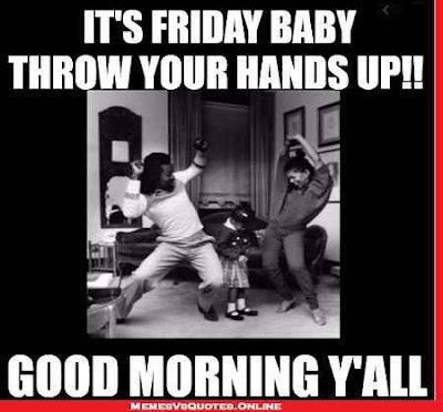 Friday Morning Memes
