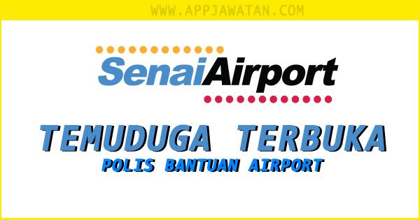 Temuduga Terbuka Polis Bantuan Airport Senai, Johor