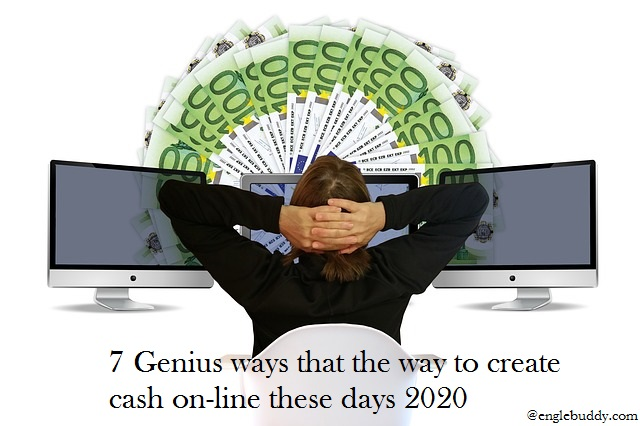 7 Genius ways that the way to create cash on-line these days 2020