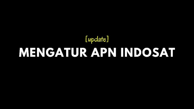Mengatur APN Indosat