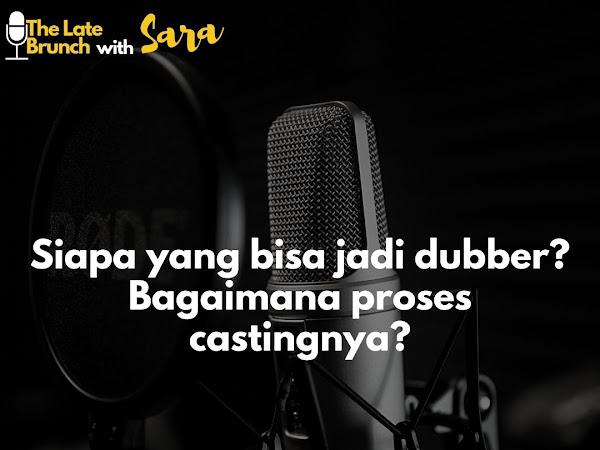 Susah Gampang Jadi Dubber, Casting Dulu!