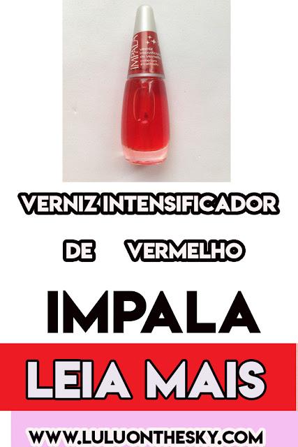 Esmalte Impala Cuidados Especiais Intensificador de Vermelho