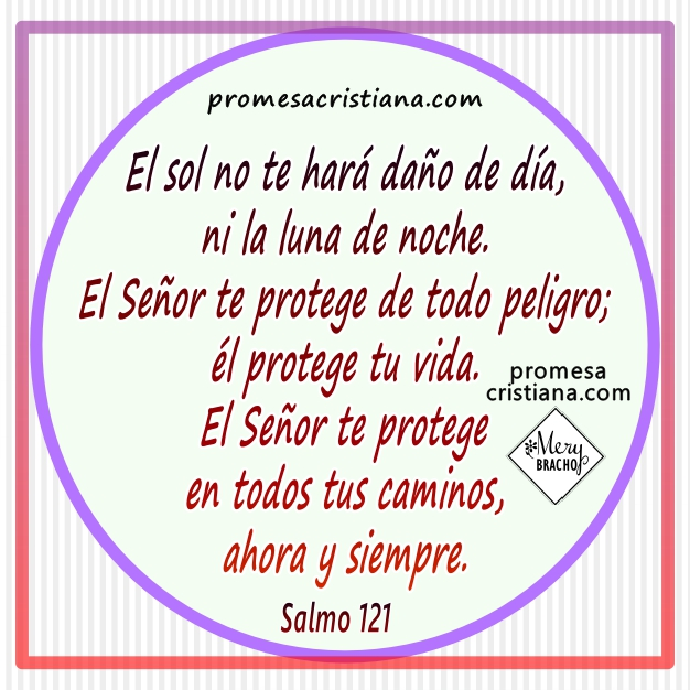 Frases con promesa cristiana del salmo 121, imágenes bonitas con mensaje cristiano de protección de Dios por Mery Bracho.