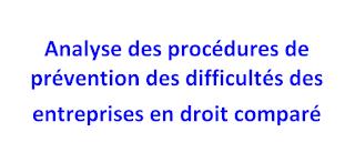 Analyse des procédures de prévention des difficultés des entreprises en droit comparé