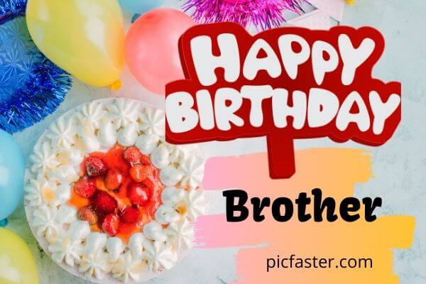 Latest 30 Happy Birthday Brother Images Photos Quotes Whatsapp Dp Status Pics Picfaster