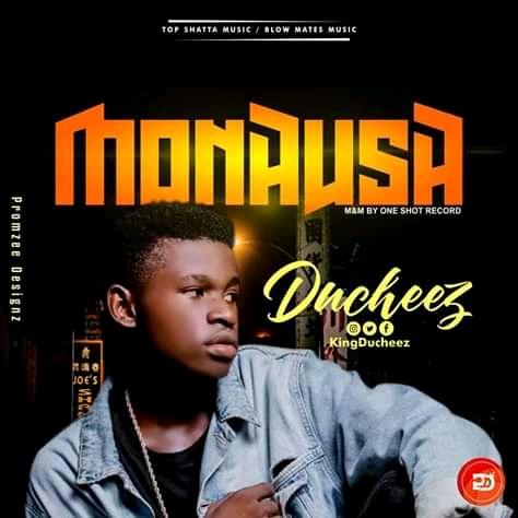 MUSIC: Ducheez_Monalisa Download Audio