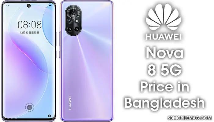 Huawei Nova 8 5G, Huawei Nova 8 5G Price, Huawei Nova 8 5G Price in Bangladesh