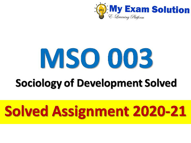 MSO 003 Sociology of Development Solved Assignment 2020-21