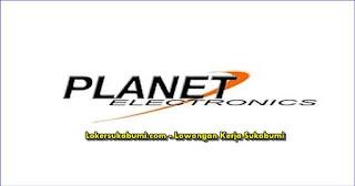 Lowongan Kerja Planet Electronic Sukabumi Terbaru
