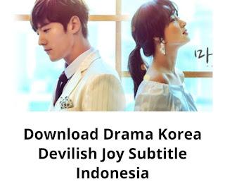 Drakor Devilish Joy Kualitas HD, Eps. 1-16 (Subtitle Indonesia)
