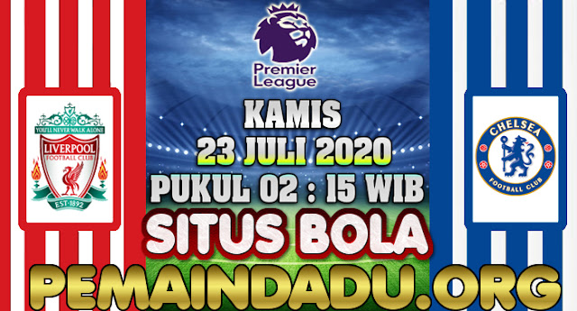Prediksi Big Match Antara Liverpool Vs Chelsea