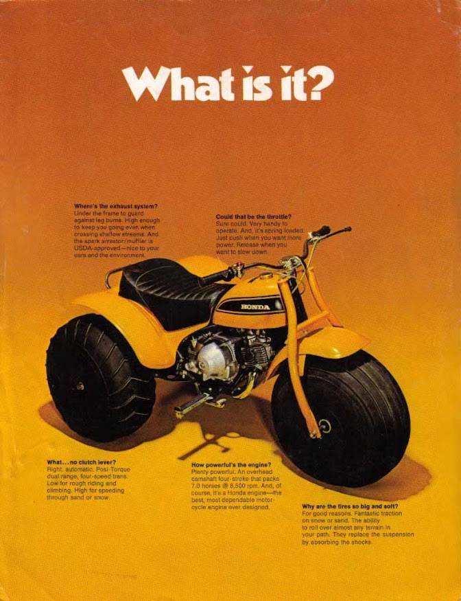 What is it? Well, it's a 1970 Honda US90 Three Wheeler All Terrain Vehicle and it's the Great Grandaddy of all the trikes and quads that came after it.