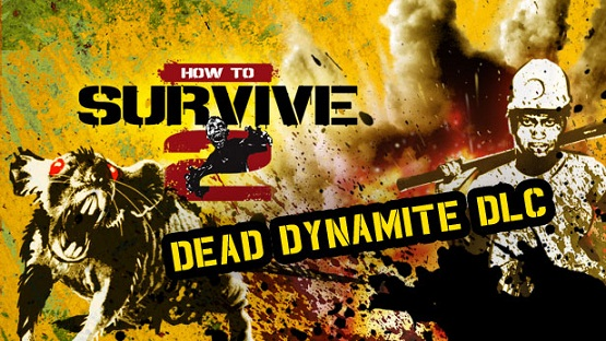 How To Survive 2 Dead Dynamite Game Free Download