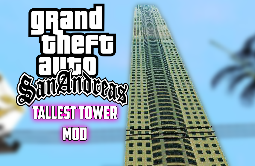GTA San Andreas Tallest Tower Mod Download For PC