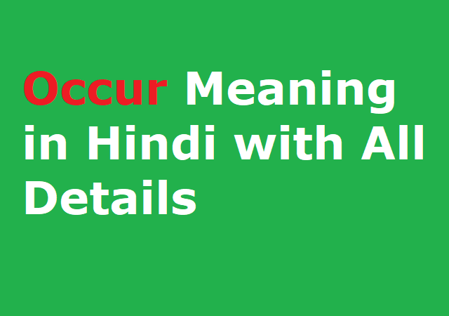 Occur Meaning in Hindi with All Details