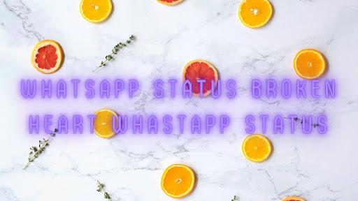 Whatsapp Status Broken Heart Whastapp Status