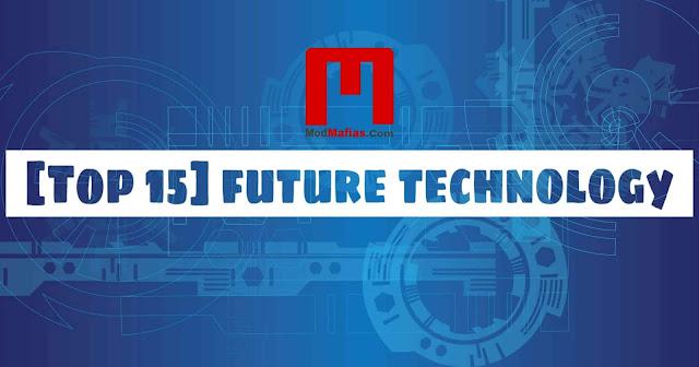 [Top15] future technologies in 2019