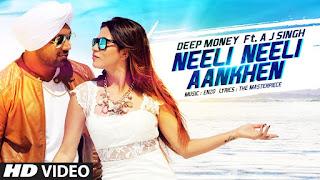 Download Neeli Neeli Aankhen ft. Deep Money Full HD Video