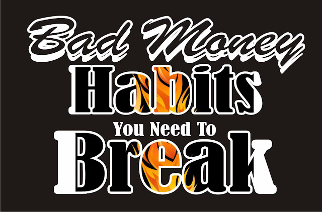 Bad Money Habits You Need To Break